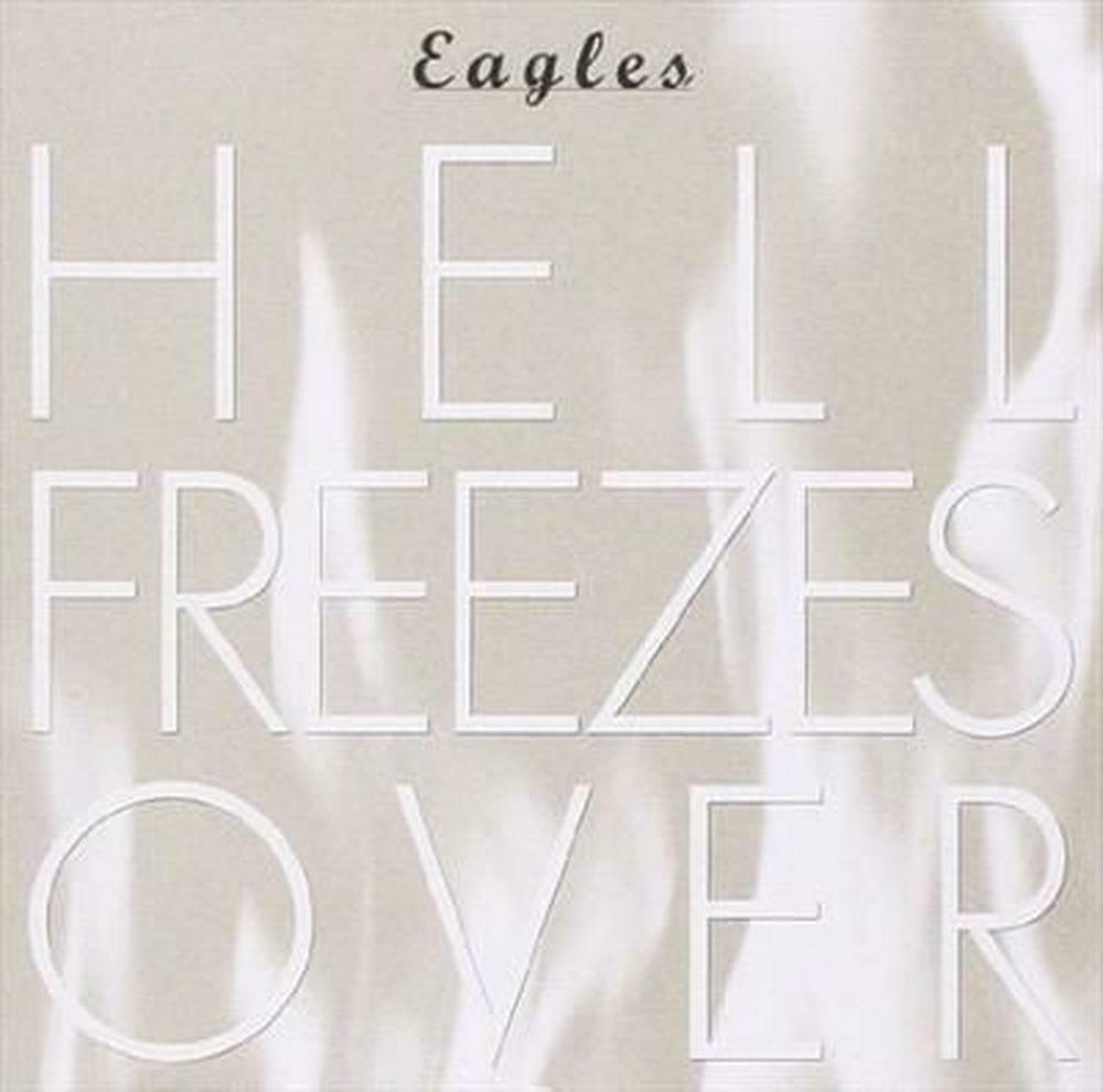 EAGLES - HELL FREEZES OVER (25TH...